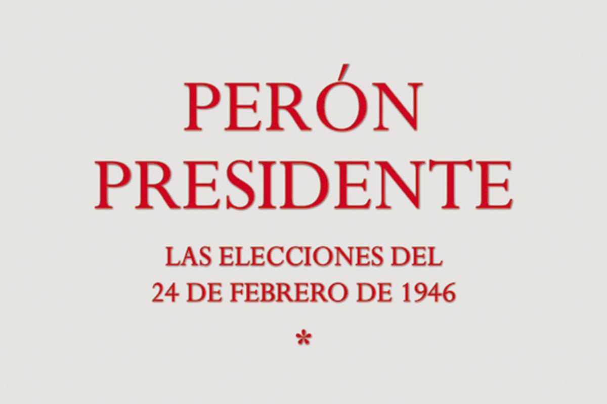 Presentación de libro: Perón Presidente
