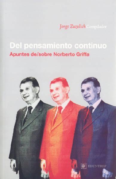 Del pensamiento continuo. Apuntes de/sobre Norberto Griffa.